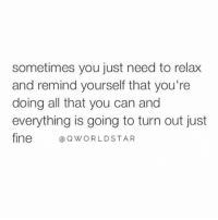 "Chill, Worldstar, and All That: sometimes you just need to relax  and remind yourself that you're  doing all that you can and  everything is going to turn out just  fine Q WORLDSTAR ""Just chill & trust the process...worrying & overthinking never solved anyone's problems... "" 💯 @QWorldstar #PositiveVibes https://t.co/y1yEJKFPvf"