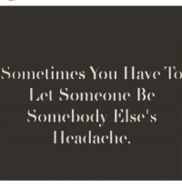 """Dating Tip: Sometimes you have to let someone be somebody else's headache. Sometimes, you're thinking you can fix them.. You've been trying forever to change them.. you've been praying and crying every night to God to change them. You've been their ride or die.. you've carried the load of them forever... they aren't changing... release!! it's time for you to let them go and let them fly without YOU! And guess what... you can't MAKE them change.. It's time for you to focus on yourself. You've been an enabling partner forever so you haven't truly lived in forever.. tonight, you made up your mind that you're done... it's time to LIVE!! I keep hearing this song in my head...."""" I BELIEVE I CAN FLY..."""" you deserve to fly... you've been a great comfort, but it's time to cut ties... they need to find themselves alone and with GOD!! God is going to reward you for being such a blessing. realtalkkim SpeakingFromExperienceOnThisPost: Sometimes You llave  Someone Be  Somebody Else's  I lead he Dating Tip: Sometimes you have to let someone be somebody else's headache. Sometimes, you're thinking you can fix them.. You've been trying forever to change them.. you've been praying and crying every night to God to change them. You've been their ride or die.. you've carried the load of them forever... they aren't changing... release!! it's time for you to let them go and let them fly without YOU! And guess what... you can't MAKE them change.. It's time for you to focus on yourself. You've been an enabling partner forever so you haven't truly lived in forever.. tonight, you made up your mind that you're done... it's time to LIVE!! I keep hearing this song in my head...."""" I BELIEVE I CAN FLY..."""" you deserve to fly... you've been a great comfort, but it's time to cut ties... they need to find themselves alone and with GOD!! God is going to reward you for being such a blessing. realtalkkim SpeakingFromExperienceOnThisPost"""