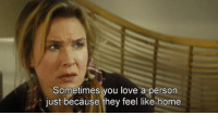 merry christmas eve [Movie: Bridget Jones's Baby]: Sometimes you love a person  just because they feel like home merry christmas eve [Movie: Bridget Jones's Baby]