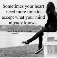 Memes, 🤖, and Acception: Sometimes your heart  need more time to  accept what your mind  already knows  www.Awesomequotes4u.com