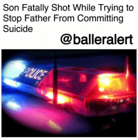 Son Fatally Shot While Trying to Stop Father From Committing Suicide-blogged by @thereal__bee ⠀⠀⠀⠀⠀⠀⠀⠀⠀ ⠀⠀ Two brothers were harmed in Alabama, one injured and one killed, due to their attempt to stop their dad from committing suicide. ⠀⠀⠀⠀⠀⠀⠀⠀⠀ ⠀⠀ The Blount County Sheriff's Office reports that the 21- and 23-year-old sons were shot Thursday night after attempting to grab a gun from their father, causing a struggle to ensue. ⠀⠀⠀⠀⠀⠀⠀⠀⠀ ⠀⠀ When the gun was fired, one man was reportedly shot in the hand causing the bullet to travel through, hitting his brother in the chest, reports AL.com. ⠀⠀⠀⠀⠀⠀⠀⠀⠀ ⠀⠀ Both men were rushed to the UAB Hospital in Birmingham, where one of the brothers died overnight. The other brother is recovering, officials said. ⠀⠀⠀⠀⠀⠀⠀⠀⠀ ⠀⠀ The identities of the brothers remain under wraps. No charges have been filed as of yet, but investigators are interrogating the father. ⠀⠀⠀⠀⠀⠀⠀⠀⠀ ⠀⠀ What are your thoughts?: Son Fatally Shot While Trying to  Stop Father From Committing  Suicide  @balleralert Son Fatally Shot While Trying to Stop Father From Committing Suicide-blogged by @thereal__bee ⠀⠀⠀⠀⠀⠀⠀⠀⠀ ⠀⠀ Two brothers were harmed in Alabama, one injured and one killed, due to their attempt to stop their dad from committing suicide. ⠀⠀⠀⠀⠀⠀⠀⠀⠀ ⠀⠀ The Blount County Sheriff's Office reports that the 21- and 23-year-old sons were shot Thursday night after attempting to grab a gun from their father, causing a struggle to ensue. ⠀⠀⠀⠀⠀⠀⠀⠀⠀ ⠀⠀ When the gun was fired, one man was reportedly shot in the hand causing the bullet to travel through, hitting his brother in the chest, reports AL.com. ⠀⠀⠀⠀⠀⠀⠀⠀⠀ ⠀⠀ Both men were rushed to the UAB Hospital in Birmingham, where one of the brothers died overnight. The other brother is recovering, officials said. ⠀⠀⠀⠀⠀⠀⠀⠀⠀ ⠀⠀ The identities of the brothers remain under wraps. No charges have been filed as of yet, but investigators are interrogating the father. ⠀⠀⠀⠀⠀⠀⠀⠀⠀ ⠀⠀ What are your thoughts?