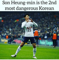Soccer, Sports, and True: Son Heung-min is the 2nd  most dangerous Korean  IA True? 😅👇