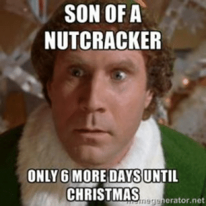 Christmas, Crossfit, and Wednesday: SON OF A  NUTCRACKER  ONLY 6 MORE DAYSUNTIL  CHRISTMASgenerator.net Almost Christmas Wednesday, December 20, 2017 - Crossfit Receptus