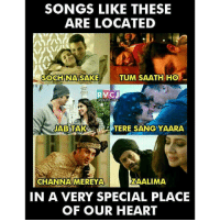 Memes, Sang, and 🤖: SONGS LIKE THESE  ARE LOCATED  TUM SAATH HO  SOCH NA SAKE  RVCJ  JAB TAK  TERE SANG YAARA  CHAN NAMEREYA  ZAALIMA  IN A VERY SPECIAL PLACE  OF OUR HEART These songs..❤❤ rvcjinsta