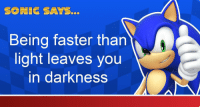 Sonic: SONIC SAYS...  Being faster than  light leaves you  in darkness