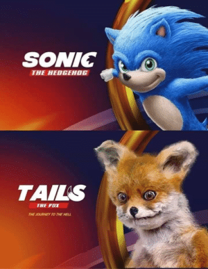 Very cool: SONIC  THE HEDGEHOG  TAILS  THE FOX  THE JOURNEY TO THE HELL Very cool