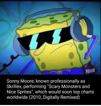 """Yo Sponge, Drop it Hard.: Sonny Moore, known professionally as  Skrillex, performing """"Scary Monsters and  Nice Sprites"""", which would soon top charts  worldwide (2010, Digitally Remixed) Yo Sponge, Drop it Hard."""
