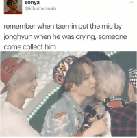 first jongin and now jonghyun, who's next? . . . . . Credit to owner✌: Sonya  @kibumvisuals  remember when taemin put the mic by  jonghyun when he was crying, someone  come collect him first jongin and now jonghyun, who's next? . . . . . Credit to owner✌