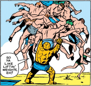 The Thing lifting a pile of shirtless men: SOo  YA  LIKE  LIFTIN  WEIGHTS  EH2 The Thing lifting a pile of shirtless men
