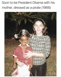 i guess the talking heads at fox news are wrong. he's not a kenyan muslim, but a somali pirate💀 issajokedontcomeforme: Soon to be President Obama with his  mother, dressed as a pirate (1966) i guess the talking heads at fox news are wrong. he's not a kenyan muslim, but a somali pirate💀 issajokedontcomeforme