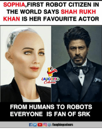 #ShahRukhKhan #HumanoidRobot #Sophia: SOPHIA,FIRST ROBOT CITIZEN IN  THE WORLD SAYS SHAH RUKH  KHAN IS HER FAVOURITE ACTOR  AUGHING  FROM HUMANS TO ROBOTS  EVERYONE IS FAN OF SRK #ShahRukhKhan #HumanoidRobot #Sophia