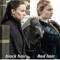 Sansa with black hair or Red hair? 😍 SophieTurner: SOPHIE.SANSA  Black hair  Red hair Sansa with black hair or Red hair? 😍 SophieTurner