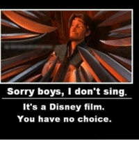 Memes, Singing, and Film: Sorry boys, I don't sing.  It's a Disney film  You have no choice. 😂😂😂. . . . . . . . .