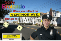 "Reddit, Sorry, and Rent: Sorry  Brotendo  When you roll-a.3 on  VENTNOR AVE.  You go tol  TITLE DEED  VENTNOR AVE  RENT $22. <p>[<a href=""https://www.reddit.com/r/surrealmemes/comments/7d8vqi/%CE%BBp%D1%8F%CF%83%CE%AE%CF%83%D0%BFd%CF%83d/"">Src</a>]</p>"