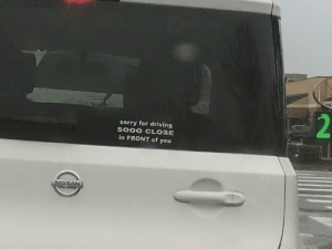 """Ass, Driving, and Sorry: sorry for driving  SOOo CLOSE  in FRONT of you  NISS rage-comics-base:  Canadian for """"stop rid'n my ass"""""""