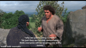 sorry if this has already been done, im watching The Princess Bride, it struck me hilarious.: sorry if this has already been done, im watching The Princess Bride, it struck me hilarious.