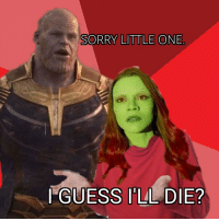 Guess Ill Die: SORRY LITTLE ONE  GUESS I'LL DIE?