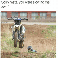 """This isn't a good example cause the bike will fall eventually, but you get the gist 🙇🏾: """"Sorry mate, you were slowing me  down  LUTALO8 This isn't a good example cause the bike will fall eventually, but you get the gist 🙇🏾"""