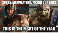 Mayweather, Memes, and Sorry: SORRY, MAYWEATHER/MCGREGOR FANS  THISIS THE FIGHT OF THE YEAR  imgflip.com (Reilly Johnson)