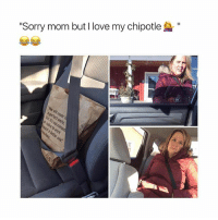 "Chipotle, Love, and Sorry: ""Sorry mom but I love my chipotle can't wait for kebab city tomorrow"