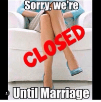 For my single ladies! It's late! If you ain't married to him, Get up and go home! respect realtalkkim: Sorry were  Sorrywe're  CLOSED  Until Marriage  Until Marriage For my single ladies! It's late! If you ain't married to him, Get up and go home! respect realtalkkim