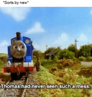it do be like that by Zwahlee MORE MEMES: *Sorts by new  Thomas had never seen such a mess. it do be like that by Zwahlee MORE MEMES