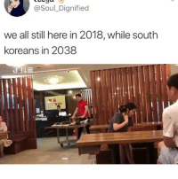 😳🤯: @Soul_Dignified  we all still here in 2018, while south  koreans in 2038  책움 😳🤯