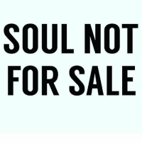 Keep it real....: SOUL NOT  FOR SALE Keep it real....