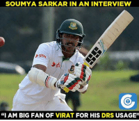 "(Disclaimer - Memes are for laugh, no to disrespect teams/players and are purely fictional): SOUMYA SARKAR IN AN INTERVIEW  ""I AM BIG FAN OF VIRAT FOR HIS DRS USAGE"" (Disclaimer - Memes are for laugh, no to disrespect teams/players and are purely fictional)"