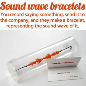 konkeydongcountry:   pantyboss:  hester-nitsworthy:  the-olive-rogue-of-heart:  wanderrlost:  followmeslut:  I really want this .. No like seriously  Coolest thing I've ever seen on Tumblr hands down.  well heres the link…theyre only 18$ so go crazy  ARE WE JUST GOING TO IGNORE WHAT IT SAYS IN THE CARD??????????????  I would cry if someone got me one of these and it said something cute or romantic  i want one that's just one of those horrible donkey kong noises from mario kart 64 : Sound wave bracelets  You record saying something, send it to  the company, and they make a bracelet,  representing the sound wave of it.  I believe in you  Loe, Mem konkeydongcountry:   pantyboss:  hester-nitsworthy:  the-olive-rogue-of-heart:  wanderrlost:  followmeslut:  I really want this .. No like seriously  Coolest thing I've ever seen on Tumblr hands down.  well heres the link…theyre only 18$ so go crazy  ARE WE JUST GOING TO IGNORE WHAT IT SAYS IN THE CARD??????????????  I would cry if someone got me one of these and it said something cute or romantic  i want one that's just one of those horrible donkey kong noises from mario kart 64
