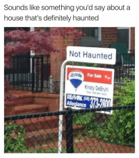 Definitely, Funny, and House: Sounds like something you'd say about a  house that's definitely haunted  Not Haunted  For Sale  Kristy De Bruhl  Allegiance Definitely not haunted... https://t.co/JrR8hET0au