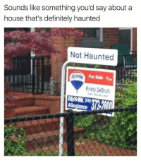 Dank, Definitely, and House: Sounds like something you'd say about a  house that's definitely haunted  Not Haunted  For Sale  Kristy Bruhl
