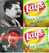 Onion, Cream, and Sour Cream: Sour Cream  & Onion  our Cream  & Onion Much Better Comrade