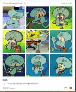 Squidward bipolar af: Source: bryko  official-spongebob-fan..  bryko:  These are all from the same episode  136,103 notes  11 Squidward bipolar af