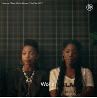 """From """"Dear White People"""" (the show), which is still on Netflix if you haven't seen it yet! Really important for everyone to see but especially important for white people to see.: Source: """"Dear White People,"""" Netflix (2017)  Woke  NO S From """"Dear White People"""" (the show), which is still on Netflix if you haven't seen it yet! Really important for everyone to see but especially important for white people to see."""