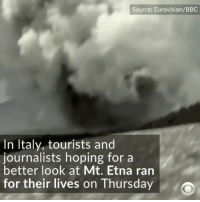 "Repost:@CBSNews-""Tourists and journalists hoping for a better look at Europe's most active volcano ran for their lives on Thursday."" 😳😩🙏 WSHH: Source: Eurovision/BBC  In Italy, tourists and  journalists hoping for a  better look at Mt. Etna ran  for their lives on Thursday Repost:@CBSNews-""Tourists and journalists hoping for a better look at Europe's most active volcano ran for their lives on Thursday."" 😳😩🙏 WSHH"