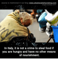 Crime, Food, and Hungry: source Is mentioned In our blog  www.unbelievablefactsblog.com  Image courtesy: AFP  In Italy, it is not a crime to steal food if  you are hungry and have no other means  of nourishment.