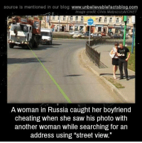 """Boyfriend Cheating: source Is mentioned in our blog: www.unbellevablefactsblog.co  Image credit Chris Matyszczyk/CNET  A woman in Russia caught her boyfriend  cheating when she saw his photo with  another woman while searching for an  address using """"street view."""""""