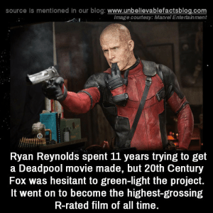 unbelievable-facts:Ryan Reynolds spent 11 years trying to get a Deadpool movie made, but 20th Century Fox was hesitant to green-light the project. It went on to become the highest-grossing R-rated film of all time. This is why I hate studio interference. Taking risks and trying something new is important for creating good art, but studios always want to play it safe cuz they're more concerned with making money than a good movie.: source is mentioned in our blog: www.unbellevablefactsblog.com  Image courtesy: Marvel Enterta inment  Ryan Reynolds spent 11 years trying to get  a Deadpool movie made, but 20th Century  Fox was hesitant to green-light the project.  It went on to become the highest-grossing  R-rated film of all time unbelievable-facts:Ryan Reynolds spent 11 years trying to get a Deadpool movie made, but 20th Century Fox was hesitant to green-light the project. It went on to become the highest-grossing R-rated film of all time. This is why I hate studio interference. Taking risks and trying something new is important for creating good art, but studios always want to play it safe cuz they're more concerned with making money than a good movie.