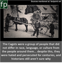factpoint Subscribe to our YouTube channel: youtube.com-FactPoint check Source at : FactPoint.net- Or check this link: https:-en.wikipedia.org-wiki-Cagot: Sources mentioned at: factpoint.net  fp  The Cagots were a group of people that did  not differ in race, language, or culture from  the people around them... despite this, they  were hated and persecuted for centuries, and  historians still aren't sure why factpoint Subscribe to our YouTube channel: youtube.com-FactPoint check Source at : FactPoint.net- Or check this link: https:-en.wikipedia.org-wiki-Cagot