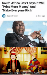 "<p>New Cat in the Hat meme? via /r/MemeEconomy <a href=""https://ift.tt/2IceeMd"">https://ift.tt/2IceeMd</a></p>: South Africa Gov't Says It Wil  'Print More Money' And  'Make Everyone Rich'  Baxter Dmitry  3 days ago  WE AMAZING  Youre nof jusf wrongb you re stupid. <p>New Cat in the Hat meme? via /r/MemeEconomy <a href=""https://ift.tt/2IceeMd"">https://ift.tt/2IceeMd</a></p>"