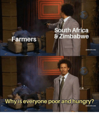 (GC): South Africa  & Zimbabwe  Farmers  (adultswim.com]  Why is everyone poor and hungry?  (adultswim.com] (GC)