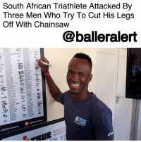 "Life, Memes, and Phone: South African Triathlete Attacked By  Three Men Who Try To Cut His Legs  Off With Chainsaw  @balleralert  I@I South African Triathlete Attacked By Three Men Who Try To Cut His Legs Off With Chainsaw – blogged by @MsJennyb ⠀⠀⠀⠀⠀⠀⠀⠀⠀ ⠀⠀⠀⠀⠀⠀⠀⠀⠀ A South African triathlete was attacked with a chainsaw on Tuesday near the University of KwaZulu-Natal, but miraculously managed to escape with non-life threatening injuries. ⠀⠀⠀⠀⠀⠀⠀⠀⠀ ⠀⠀⠀⠀⠀⠀⠀⠀⠀ According to BBC, Mhlengi Gwala was on a training ride when three men attacked him with the saw. ⠀⠀⠀⠀⠀⠀⠀⠀⠀ ⠀⠀⠀⠀⠀⠀⠀⠀⠀ ""He thought they were coming to rob him, stopped and gave them his phone but they didn't want his phone, didn't want his watch or bicycle,"" Gwala's training partner, Sandile Shange, said of the incident. ""They dragged him to the side of the road to some bushes, took a saw and starting cutting his legs."" ⠀⠀⠀⠀⠀⠀⠀⠀⠀ ⠀⠀⠀⠀⠀⠀⠀⠀⠀ ""They kept on cutting and when they got to the bone because the saw was not that sharp, the saw got stuck. When they saw it was getting stuck they started on the other leg,"" Shange continued. ⠀⠀⠀⠀⠀⠀⠀⠀⠀ ⠀⠀⠀⠀⠀⠀⠀⠀⠀ Although the doctors said they would be able to save Gwala's legs, adding that he will eventually be able to walk and run again, the recovery process will be long. ⠀⠀⠀⠀⠀⠀⠀⠀⠀ ⠀⠀⠀⠀⠀⠀⠀⠀⠀ The incident is being investigated as an attempted murder case, however, there is no word on potential motive."