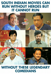 #legends: SOUTH INDIAN MOVIES CAN  RUN WITHOUT HEROES BUT  IT CANNOT RUN  AUGHING  WITHOUT THESE LEGENDARY  COMEDIANS #legends
