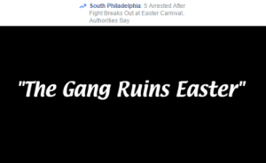 """carnival: South Philadelphia: 5 Arrested After  Fight Breaks Out at Easter Carnival  Authorities Say   """"The Gang Ruins Easter"""""""
