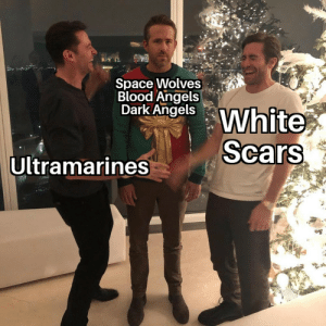 Angels, Space, and White: Space Wolves  Blood Angels  Dark Angels  White  Scars  Ultramarines Sad Codex nonCompliance Sounds
