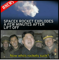 #spacex failure to prove inferior Western rocket technology incapable of striking True Korea mainland. #lol #keeptrying: SPACE X ROCKET EXPLODES  A FEW MINUTES AFTER  LIFT OFF  Now whos rockets suck? #spacex failure to prove inferior Western rocket technology incapable of striking True Korea mainland. #lol #keeptrying