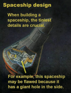 Giant, Design, and Crucial: Spaceship design  When building a  spaceship, the tiniest  details are crucial.  วิ  For example, this spaceship  may be flawed because it  has a giant hole in the side Is that piece important?