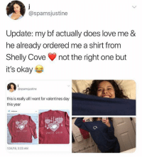 How lucky I'd be happy with anything from @shellycove for Valentine's Day 💕: @spamsjustine  Update: my bf actually does love me &  he already ordered me a shirt from  Shelly Cove not the right one but  it's okay  @spamsjustine  this is really all I want for valentines day  this year  shelly cove  shely cove  1/24/18, 3:23 AM How lucky I'd be happy with anything from @shellycove for Valentine's Day 💕