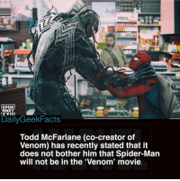 "Memes, Spider, and SpiderMan: SPDR  MNKY  xYiIl  DailyGeekFacts  Todd McFarlane (co-creator of  Venom) has recently stated that it  does not bother him that Spider-Man  will not be in the 'Venom' movie ""Here's what I will say about the Venom movie, to circle back. I think it's a little [weird of] people going, 'If there's no Spider-Man, how can there be a Venom?' I think for me, it doesn't make any sense, that sentence. Either a character is good, or a character is not good. If you have a character that always has to be the link to a certain situation, then over time it's gonna get redundant and-or it's gonna get myopic, right? Look, I'm the guy who was there helping invent the guy. It doesn't bug me that there's no Spider-Man. As a matter of fact, I like that he's gonna try to go out on his own and stand on his own two feet, and not have the crutch of Spider-Man."" _ Artwork by @spdrmnkyxxiii"